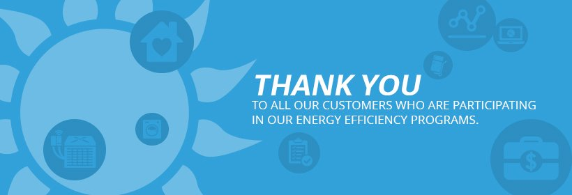 Thank you message for energy efficiency customers.